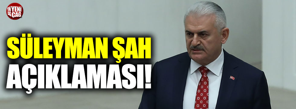 Başbakan Yıldırım'dan Süleyman Şah Karakolu açıklaması