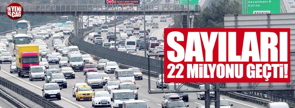 Yollarda 22 milyon araç var