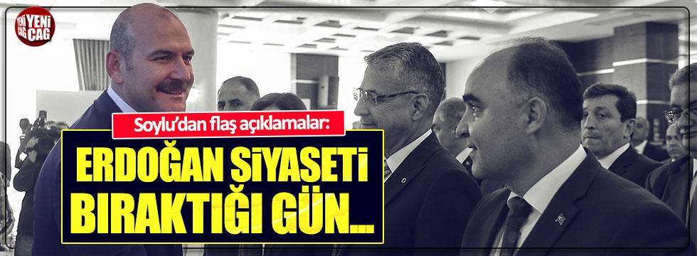 """Süleyman Soylu: """"Erdoğan siyaseti bıraktığı gün..."""""""