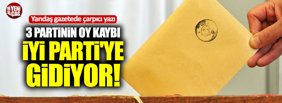 AKP, CHP ve MHP'nin oyları İYİ Parti'ye kayıyor