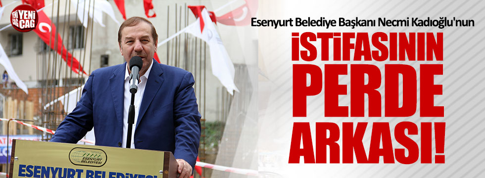 Necmi Kadıoğlu'nun istifasının perde arkası