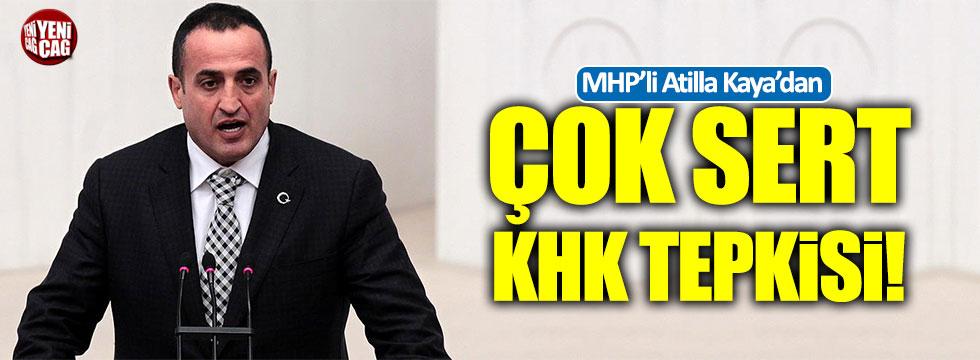 """MHP'li Atila Kaya: """"Hukuk devletinintabutuna son bir çivi çakıldı"""""""