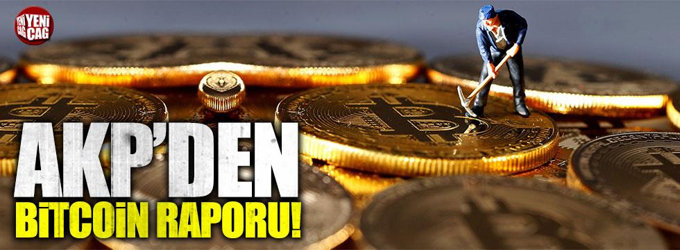 AKP'den Bitcoin raporu!