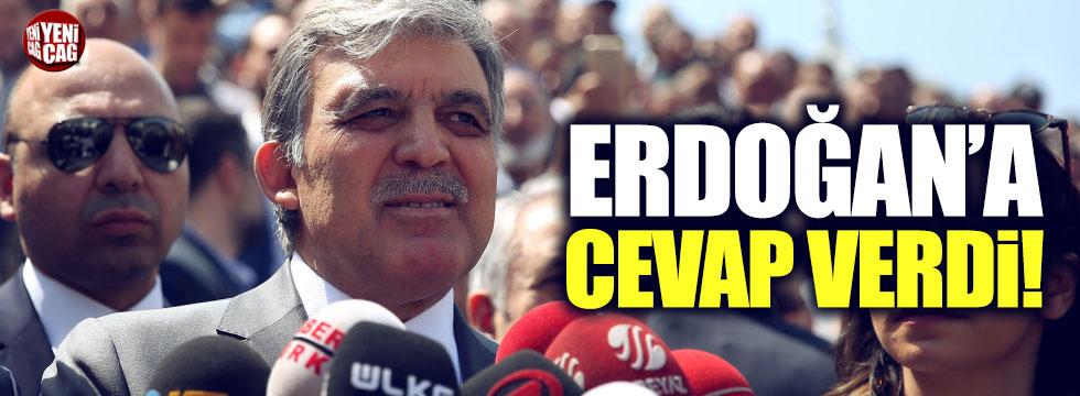 Abdullah Gül'den, Erdoğan'a cevap geldi!