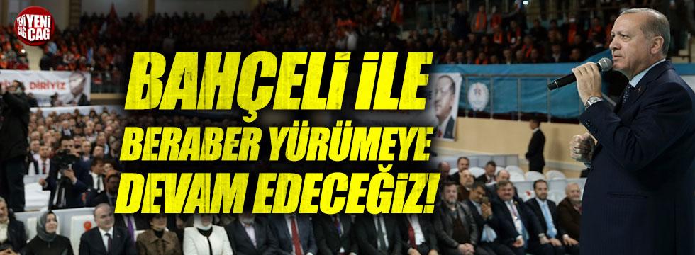 """Erdoğan: """"Bahçeli ile beraber yürüdük, yürümeye de devam edeceğiz"""""""