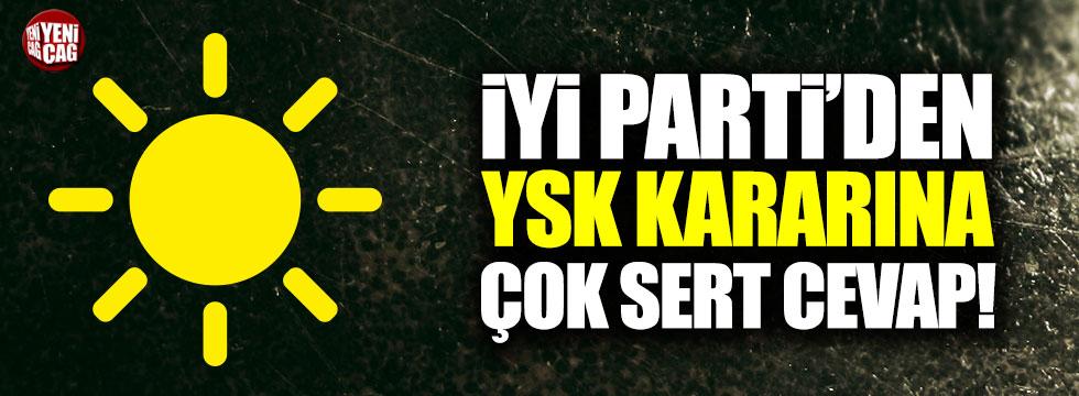 İYİ Parti'den YSK kararına çok sert cevap