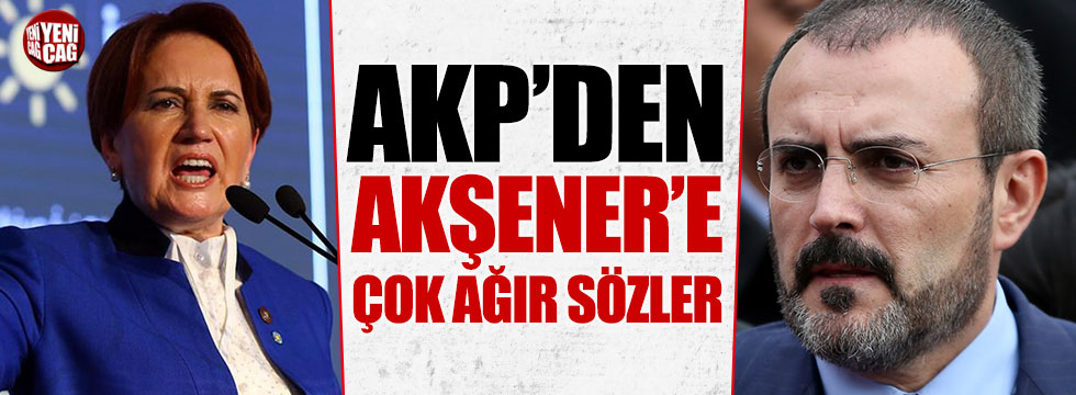 AKP Sözcüsü Mahir Ünal'dan Meral Akşener'e ağır sözler