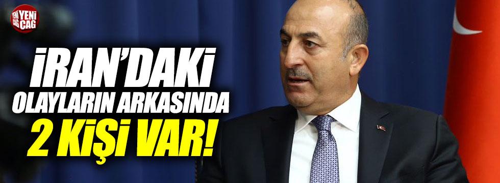 """Çavuşoğlu, """"İran'daki olayların arkasında 2 kişi var"""""""