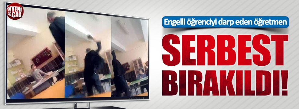 Engelli öğrenciye şiddet uygulayan öğretmen serbest bırakıldı
