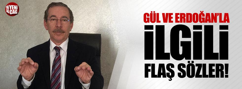 Abdüllatif Şener'den, Gül ve Erdoğan için flaş sözler!