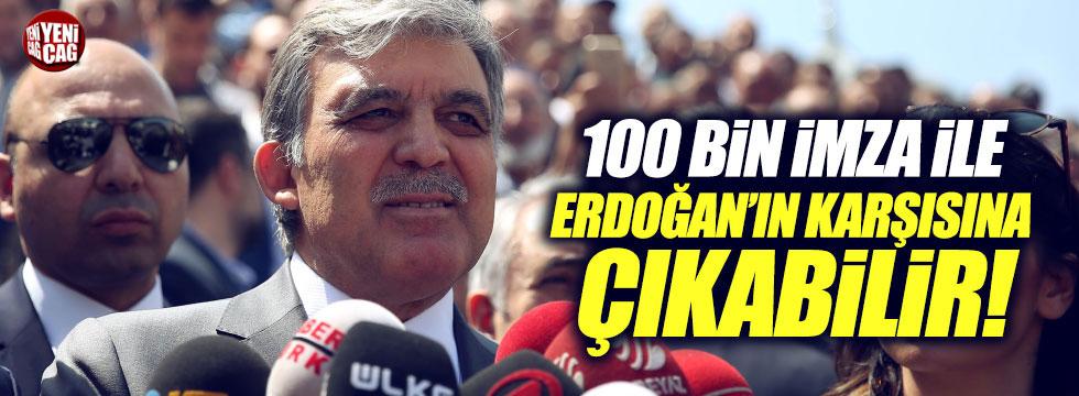 'Abdullah Gül, 100 bin imza ile Erdoğan'ın karşısına çıkabilir'