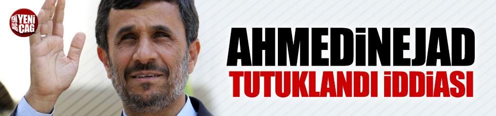 Ahmedinejad tutuklandı iddiası