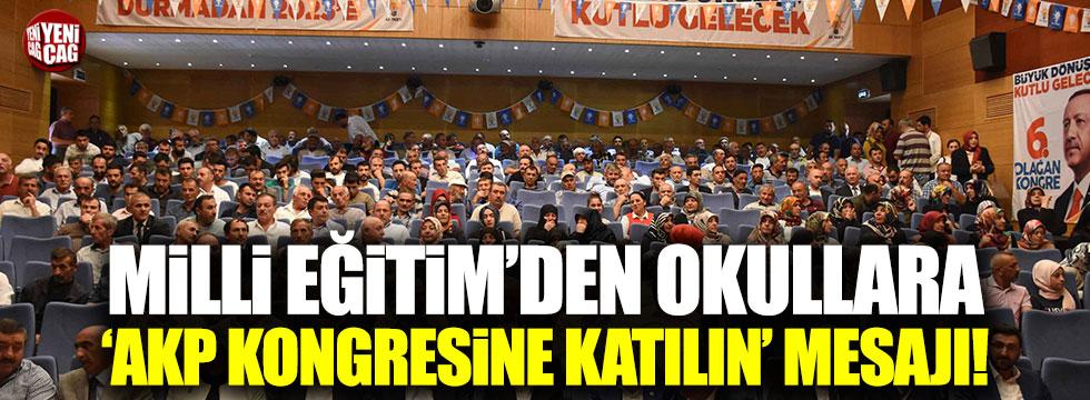 Milli Eğitim'den okullara 'AKP kongresine katılın' talimatı