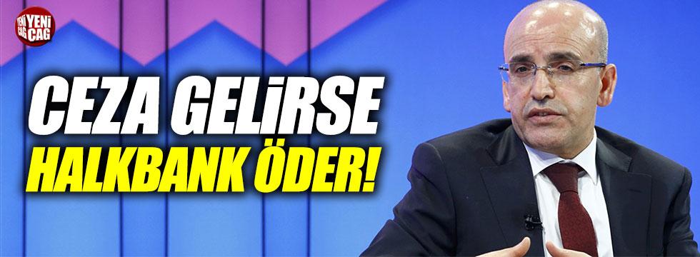 """Şimşek: """"Ceza gelirse Halkbank öder"""""""