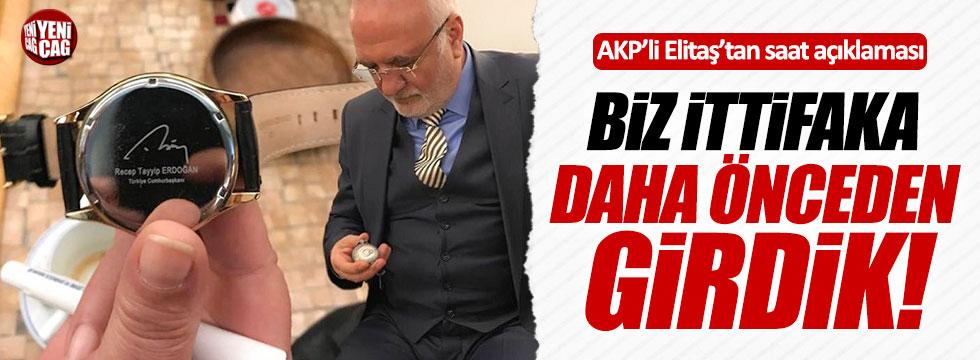 """AKP'li Elitaş: """"Biz ittifaka daha önceden girdik"""""""