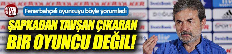 Aykut Kocaman: Eljif Elmas şapkadan tavşan çıkaran bir oyuncu değil