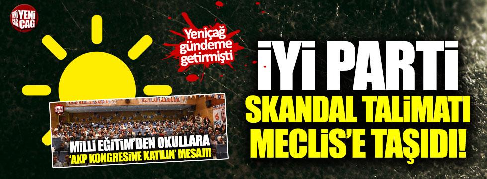 İYİ Parti skandal talimatı Meclis'e taşıdı