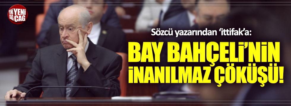 Emin Çölaşan yazdı: Bay Bahçeli'nin inanılmaz çöküşü!