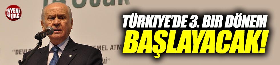 """Bahçeli: """"Türkiye'de üçüncü bir dönem başlayacak"""""""