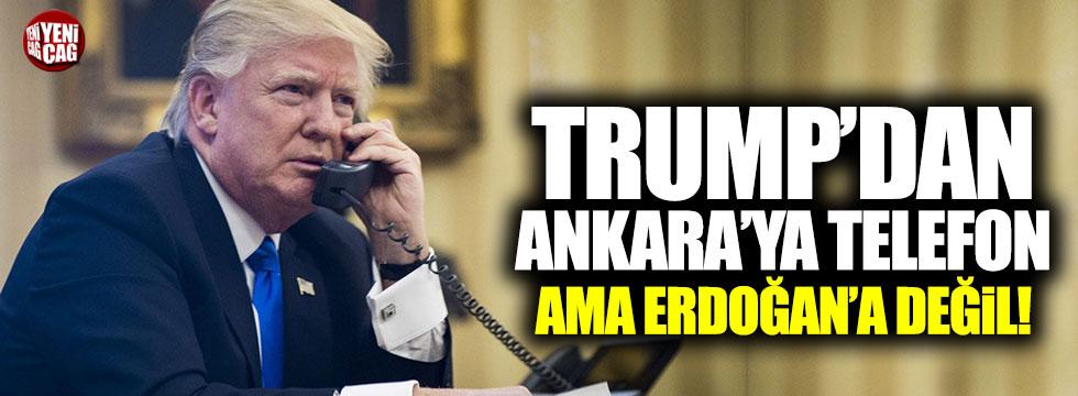 Trump'tan Ankara'ya telefon ama Erdoğan'a değil
