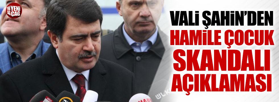 '115 hamile çocuk' skandalına Vali Vasip Şahin'den açıklama