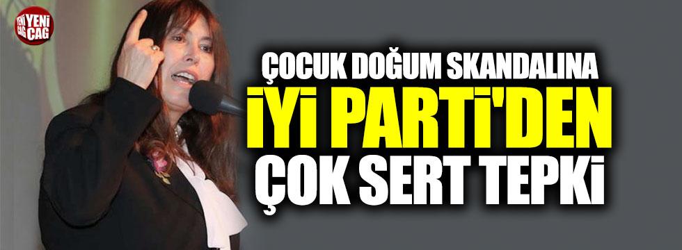 Çocuk doğum skandalına İYİ Parti'den çok sert tepki!