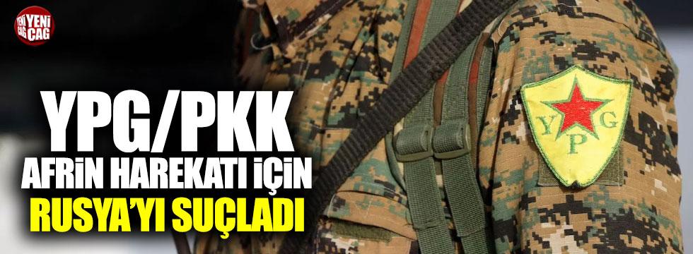 YPG/PKK Afrin operasyonu için Rusya'yı suçladı
