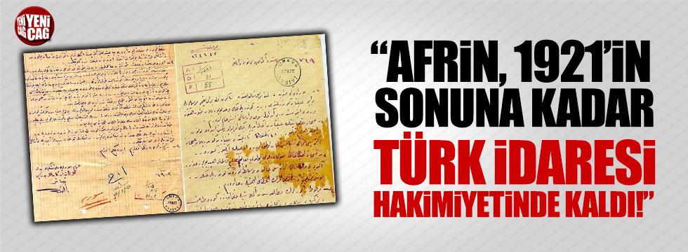 """""""Afrin, 1921'in sonuna kadar Türk idaresi hakimiyetinde kaldı"""""""