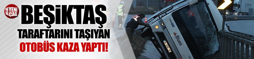 Beşiktaş taraftarını taşıyan otobüs kaza yaptı