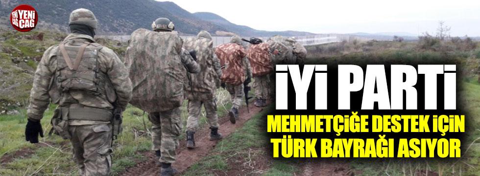 İYİ Parti'den mehmetçiğe Türk Bayrağı desteği