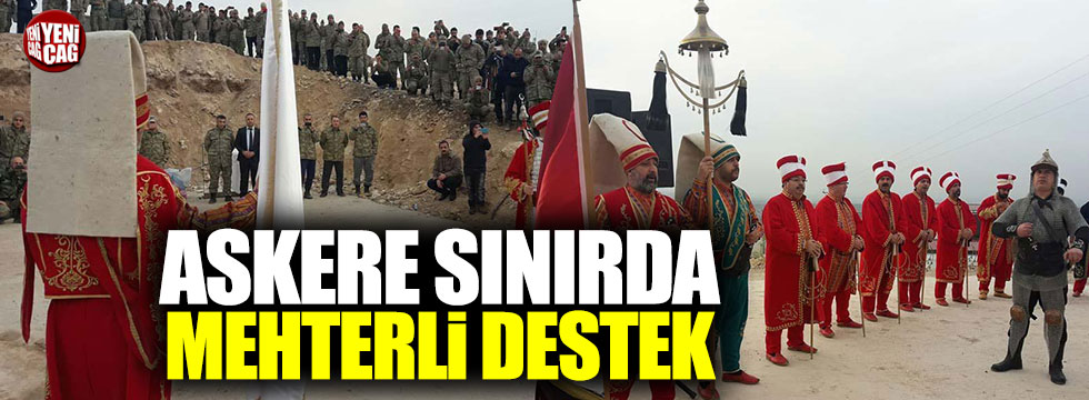 Kahraman Mehmetçiğe sınırda Mehterli moral