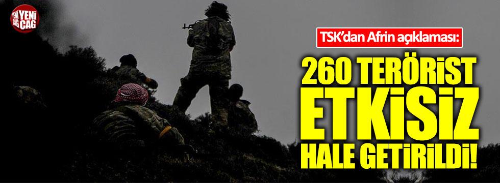 TSK'dan Afrin açıklaması: 260 terörist etkisiz hale getirilmiştir!