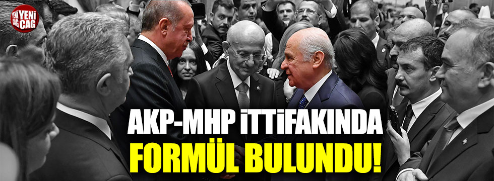 AKP - MHP ittifakında formül bulundu!