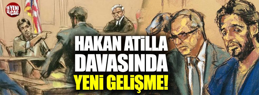Hakan Atilla davasında yeni gelişme