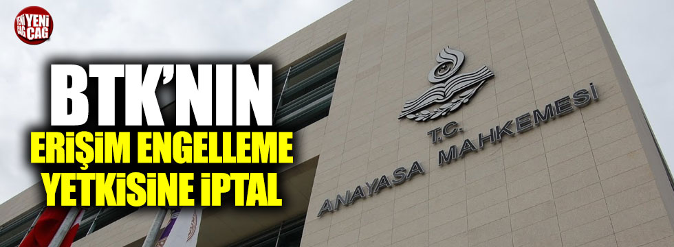 AYM BTK'nın erişim engelleme yetkisini iptal etti