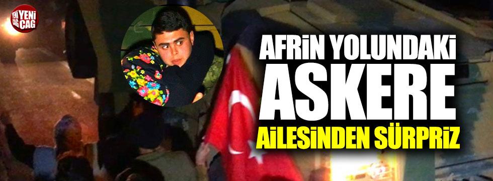 Afrin'e giden askere ailesinden sürpriz