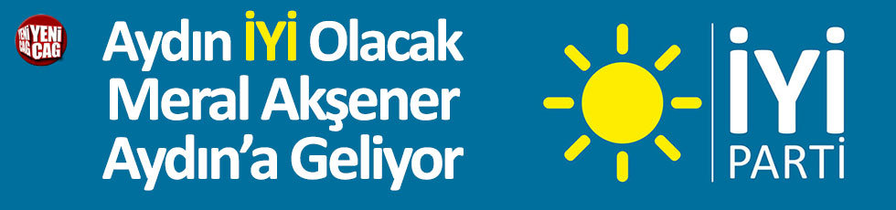 Meral Akşener 10 Şubat'ta Aydın'da