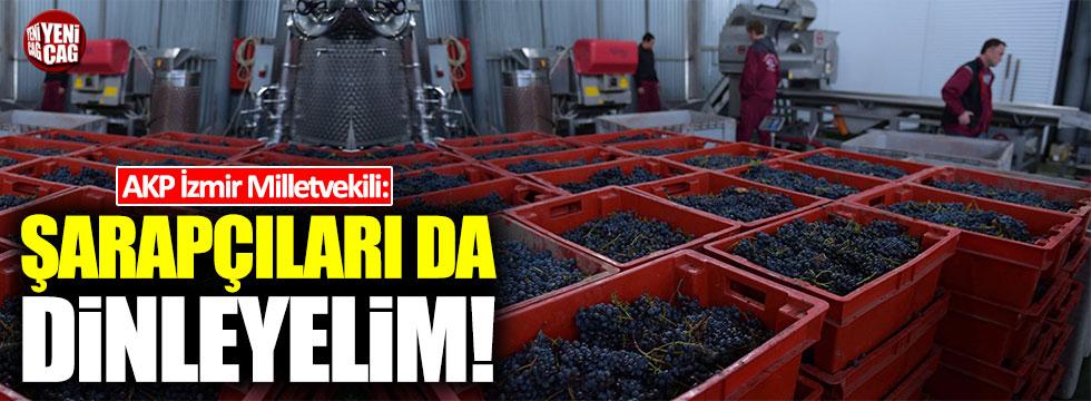 """AKP İzmir Milletvekili: """"Şarapçıları da dinleyelim"""""""