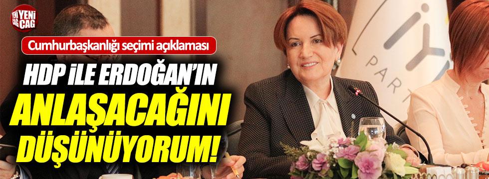 """Akşener, """"HDP ile Sayın Erdoğan'ın anlaşacağını düşünüyorum"""""""