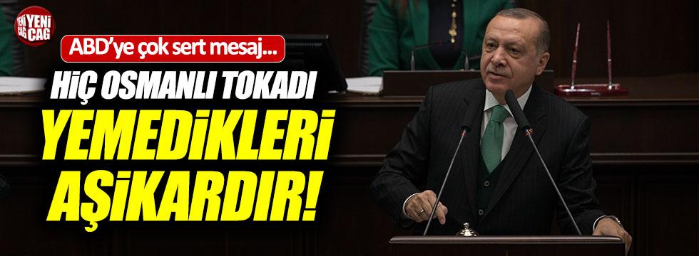 """Erdoğan'dan ABD'ye: """"Hiç Osmanlı tokadı yemedikleri aşikar!"""""""