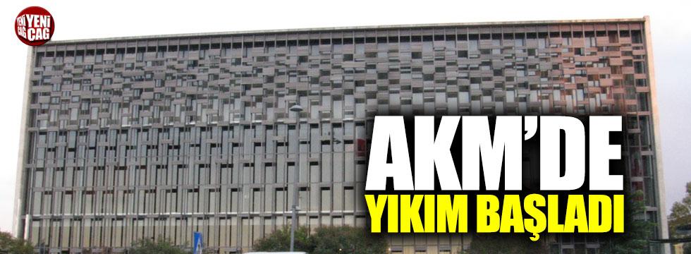 AKM'de yıkım başladı