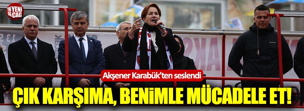 Akşener'den Erdoğan'a: Televizyon da olur meydan da olur! Karşıma çık!