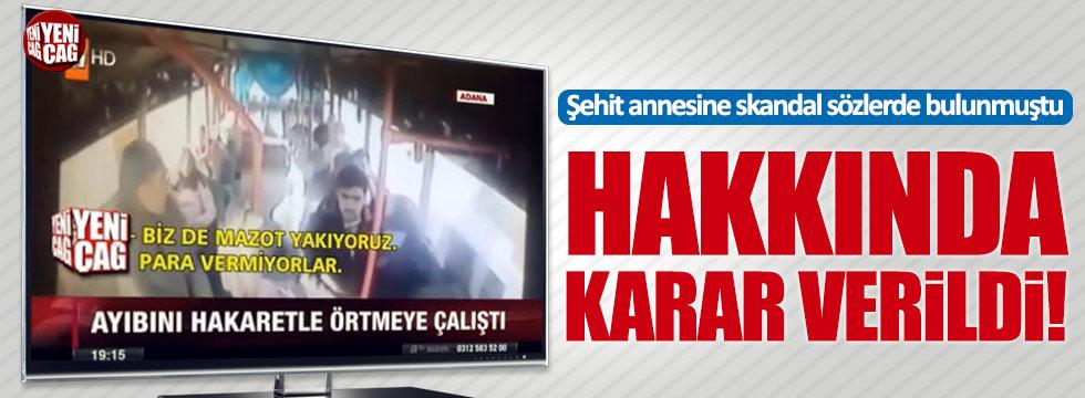 Şehit annesine saygısızlık yapan şoför tutuklandı