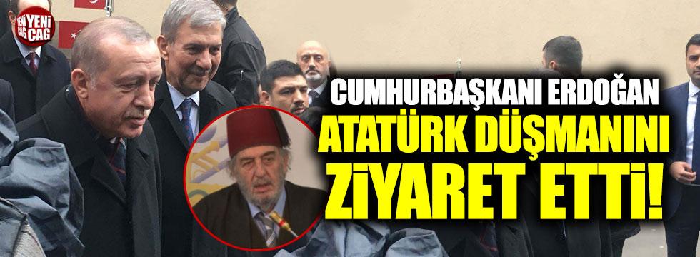 Cumhurbaşkanı Erdoğan, Atatürk düşmanını ziyaret etti!