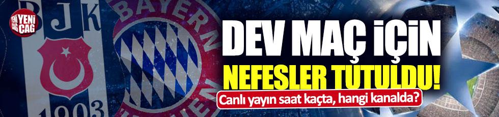 Bayern Münih-Beşiktaş maçı saat kaçta, hangi kanalda?