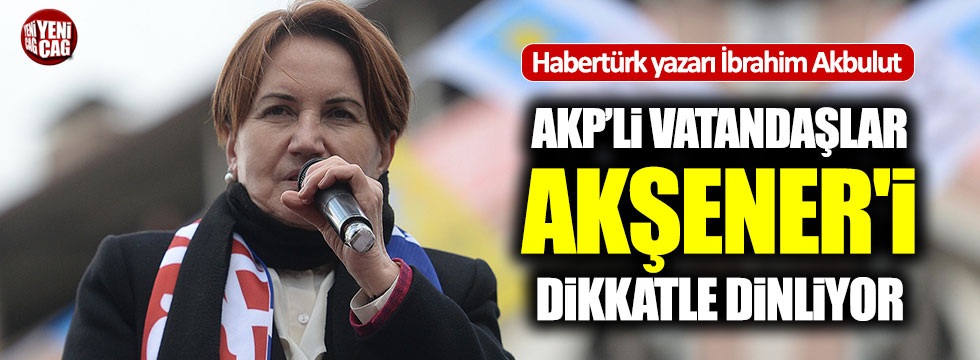 AKP'li vatandaşlar Akşener'i dikkatle dinliyor