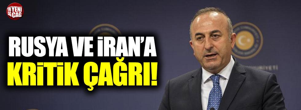 Çavuşoğlu'ndan Rusya ve İran'a çağrı