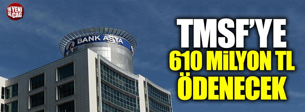 'Bank Asya'dan TMSF'ye 610 milyon TL ödenecek'