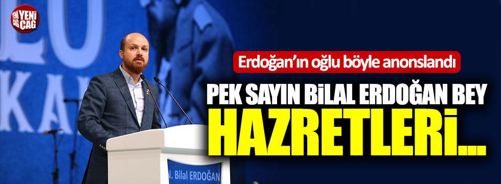 Bilal Erdoğan'a 'hazret'li anons