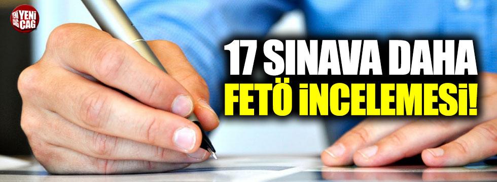 17 sınava FETÖ incelemesi